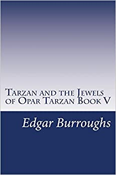Tarzan and the Jewels of Opar Tarzan Book V
