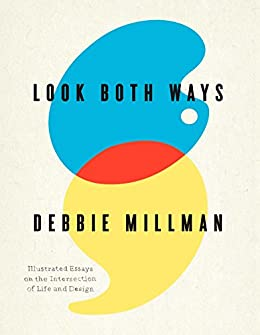 Look Both Ways Illustrated Essays On The Intersection Of Life And  Look Both Ways Illustrated Essays On The Intersection Of Life And Design  By Millman