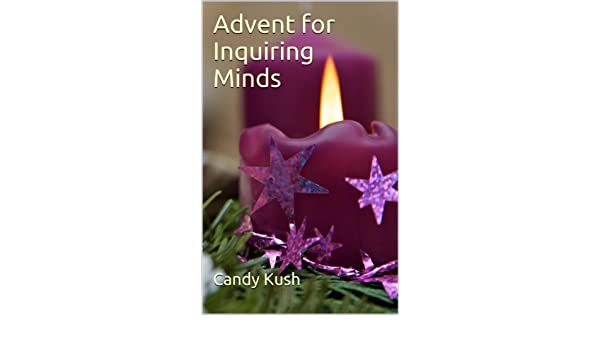 Advent for Inquiring Minds