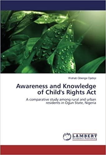 Awareness and Knowledge of Child's Rights Act: A comparative study among rural and urban residents in Ogun State, Nigeria