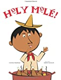 Holy Mole!: A Folktale from Mexico