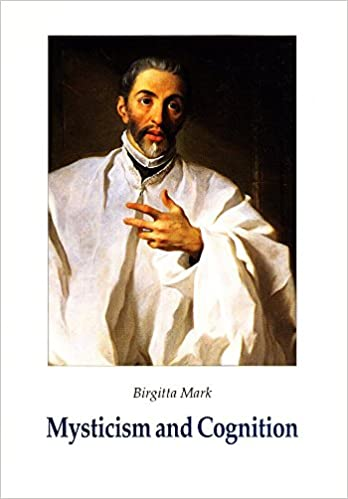 Mysticism and Cognition: The Cognitive Development of John of the Cross as Revealed in His Works (Studies in Religion)