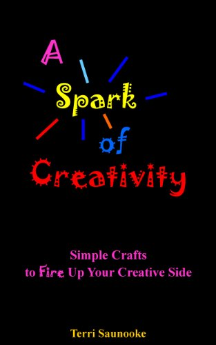 [A Spark of Creativity: Simple Crafts To Fire Up Your Creative Side] (Simple Creative Costumes)