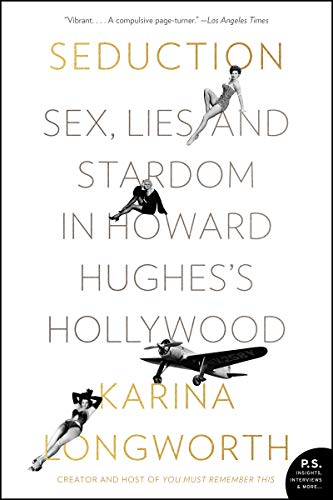 Seduction: Sex, Lies, and Stardom in Howard Hughes's Hollywood (Story Behind House Of The Rising Sun)