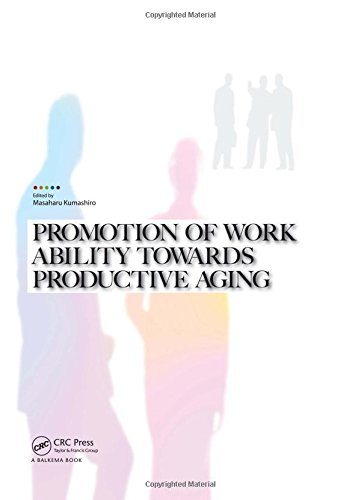 Promotion of Work Ability towards Productive Aging: Selected papers of the 3rd International Symposium on Work Ability, Hanoi, Vietnam, 22-24 October 2007 by CRC Press