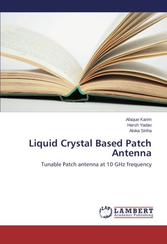 Liquid Crystal Based Patch Antenna: Tunable Patch antenna at 10 GHz frequency