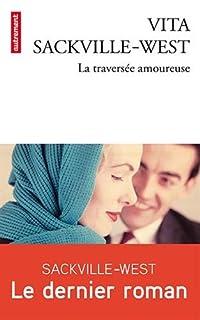 La traversée amoureuse : roman, Sackville-West, Vita