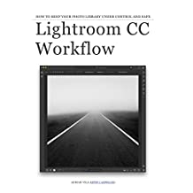 Lightroom CC Workflow: How to keep your photo library under control and safe