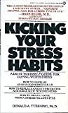 Kicking Your Stress Habits, Donald A. Tubesing, 0451118340