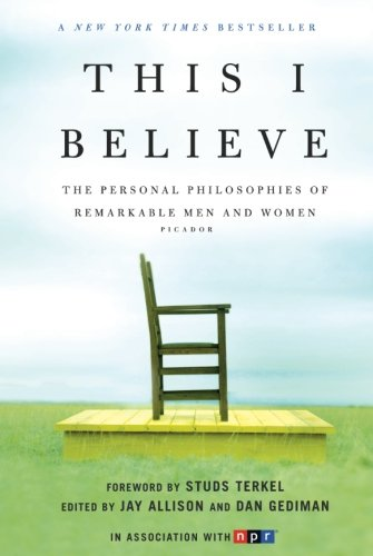 This I Believe: The Personal Philosophies of Remarkable Men and Women from Henry Holt Company