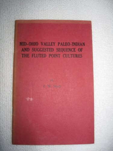 Mid-Ohio Valley paleo-Indian and suggested sequence of the fluted point cultures (Publication series of the West Virginia Archeological Society)