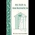 Build a Smokehouse: Storey Country Wisdom Bulletin A-81