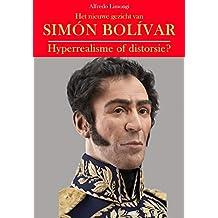 Het nieuwe gezicht van Simón Bolívar: Hyperrealisme of distorsie? (Dutch Edition)