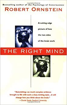 Book The Right Mind: Making Sense of the Hemispheres by Robert Ornstein (1998-09-05)