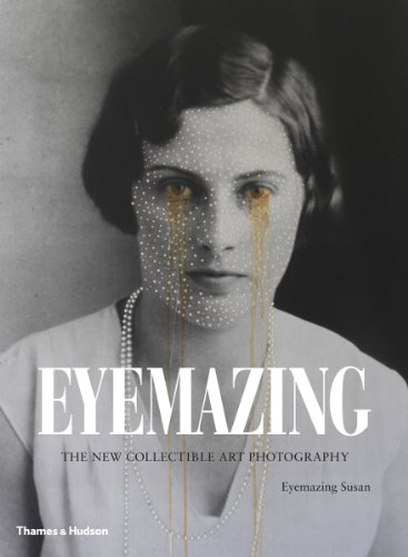 Eyemazing: The New Collectible Art Photography by Thames Hudson