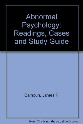 Abnormal Psychology: Readings, Cases and Study Guide