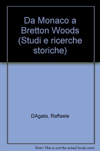 Da Monaco a Bretton Woods: L