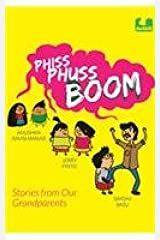 Phiss Phuss Boom: Stories from Our Grandparents Paperback