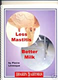 Less Mastitis, Better Milk, Levesgue, Pierre, 0932147437