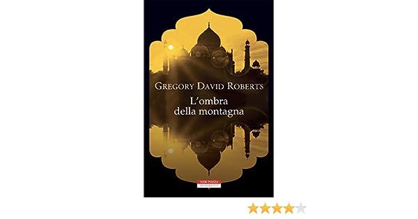 Lombra della montagna (Italian Edition) eBook: Roberts, Gregory ...