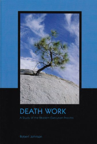 Death Work: A Study of the Modern Execution Process (Contemporary Issues in Crime and Justice)