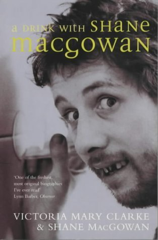 A Drink with Shane MacGowan by Victoria Mary Clarke, Shane MacGowan (2002) Paperback