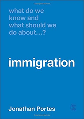 What Do We Know And What Should We Do About Immigration Amazon Co Uk Portes Jonathan 9781526464422 Books
