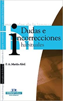 Dudas E Incorrecciones Habituales/Bad Habits in Writing