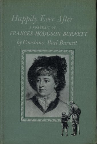 Happily Ever After: A Portrait of Frances Hodgson Burnett