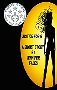 Justice for G: a short dark superhero romance by [Fales, Jennifer]