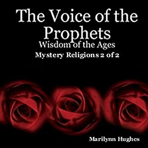 The Voice of the Prophets: Wisdom of the Ages, Mystery Religions 2 of 2 Audiobook