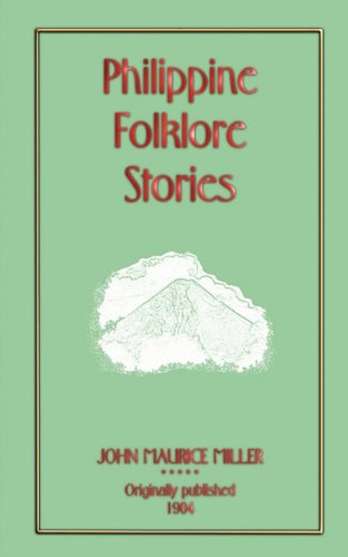 Philippine Folklore Stories (Myths, Legend and Folk Tales from Around the World)