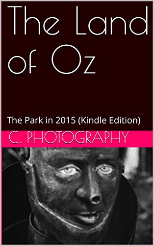 The Land of Oz: The Park in 2015 (Kindle Edition) (Land Of Oz Theme Park Beech Mountain)