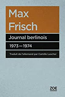 Journal berlinois : 1973-1974, Frisch, Max