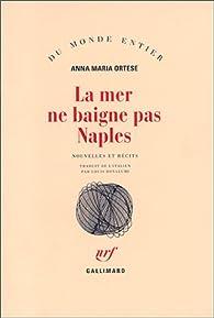 La mer ne baigne pas Naples par Anna Maria Ortese