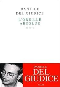 L'Oreille absolue par Daniele Del Giudice