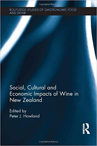Kostenlose epub-Bücher zum Download Social, Cultural and Economic Impacts of Wine in New Zealand. (Routledge Studies of Gastronomy, Food and Drink) PDF