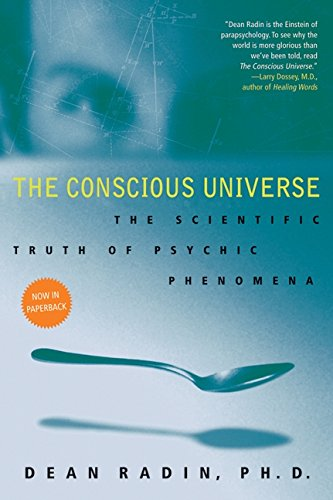 the conscious universe dean radin
