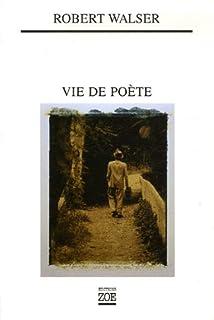 Vie de poète, Walser, Robert