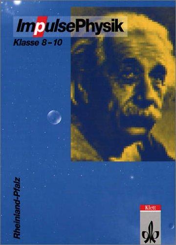 Impulse Physik 8-10. Ausgabe Rheinland-Pfalz: Schülerbuch Klassen 7-10