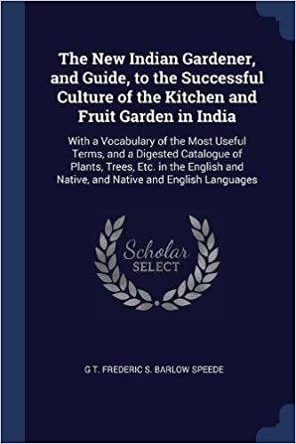 The New Indian Gardener And Guide To The Successful Culture Of The