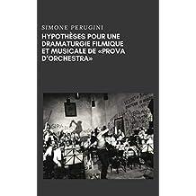 """Hypothèses Pour Une Dramaturgie Filmique Et Musicale De """"répétition D'orchestre"""" (French Edition)"""