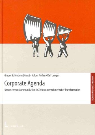 Corporate Agenda. Unternehmenskommunikation in Zeiten unternehmerischer Transformation.