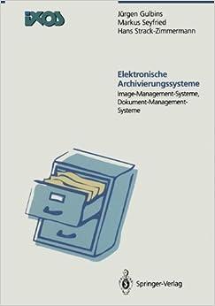 Book Elektronische Archivierungssysteme: Image-Managment-Systeme, Dokument-Management-Systeme (German Edition)