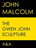 Front cover for the book The Gwen John Sculpture by John Malcolm