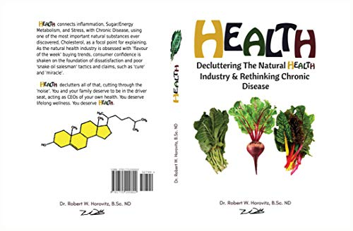 Health: Decluttering The Natural Health Industry & Rethinking Chronic Disease (English Edition)