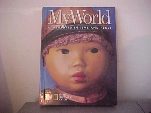 MY WORLD GRADE 1: ADVENTURES IN TIME AND PLACE