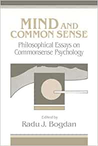 psychology vs common sense essay This essay will examine the differences between psychology and common sense it will also discuss the obstacles and drawbacks that primary experience and common sense beliefs can have on the epistemological advancement of any experimental science the paper will start with a brief history of.