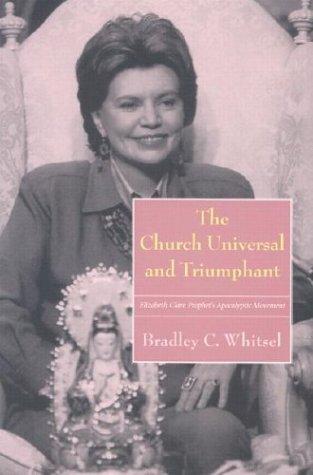 The Church Universal and Triumphant: Elizabeth Clare Prophet's Apocalyptic Movement
