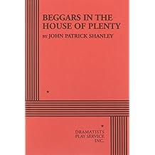 Beggars in the House of Plenty.